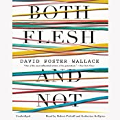 Both Flesh and Not: Essays | [David Foster Wallace]