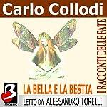 La Bella e la Bestia [Beauty and the Beast] | Carlo Collodi,Jeanne Marie Leprince de Beaumont
