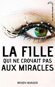 La fille qui ne croyait pas aux miracles par Wunder
