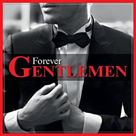 Forever Gentlemen (Collector/Deluxe)