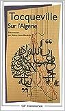echange, troc Tocqueville - Sur l'Algérie : Lettre sur L'Algérie, 1837. Notes du voyage en Algérie, 1841. Travail sur l'Algérie, 1841. Rapports sur l'A