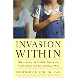 Invasion Within: Overcoming the Elitists' Attack on Moral Values and the American Way ~ Domenick Maglio