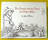 The grouch and the tower and other sillies (0060246014) by O'Brien, John