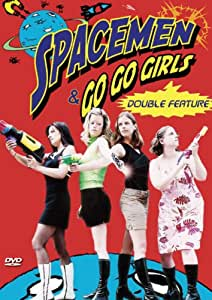 Spacemen & Go-Go Girls Double Feature