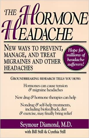 The Hormone Headache: New Ways to Prevent, Manage, and Treat Migraines and Other Headaches