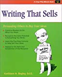 img - for Writing That Sells: Persuading Others to Buy Your Ideas (Crisp Fifty-Minute Books) book / textbook / text book