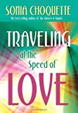 Traveling at the Speed of Love [Hardcover] by Choquette, Sonia
