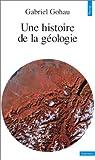 echange, troc Gabriel Gohau - Une histoire de la géologie