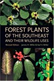 img - for Forest Plants of the Southeast and Their Wildlife Uses book / textbook / text book