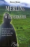 Merlins Wiederkehr - Die verschollenen Schriften und Zauberbücher des grossen Druiden