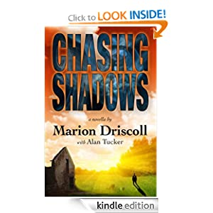 Free Kindle Book: Chasing Shadows, by Marion Driscoll, Alan Tucker. Publisher: MAD Design, Inc. (June 23, 2012)