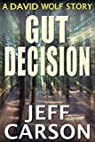 Gut Decision: A David Wolf Short Story