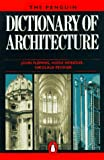 The Penguin Dictionary of Architecture: Fourth Edition (0140512411) by Fleming, John