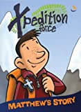 Xpedition Force: Matthew's Story (10 pack)