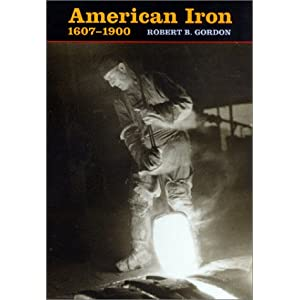 American Iron, 1607-1900 (Johns Hopkins Studies in the History of Technology)