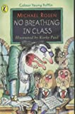 Michael Rosen No Breathing in Class (Colour Young Puffin)
