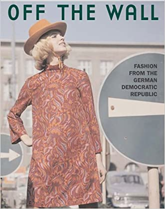 Off the Wall: Fashion from East Germany, 1964 to 1980