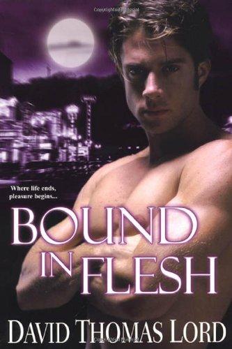 Bound In Flesh, David Thomas Lord