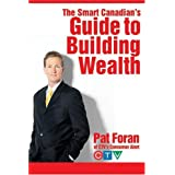 The Smart Canadian's Guide to Building Wealthby Foran