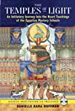 The Temples of Light: An Initiatory Journey into the Heart Teachings of the Egyptian Mystery Schools (Book & CD)