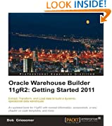 Oracle Warehouse Builder 11g R2: Getting Started, 2011