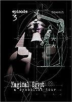 Magical Egypt - Episode 3: Descent