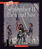 September 11, 2001: Then and Now (True Books: American History)