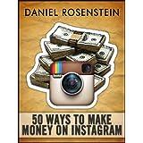 50 Ways to Make Money With Instagram ~ Daniel Rosenstein