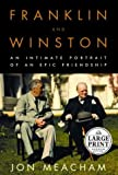 Franklin and Winston: An Intimate Portrait of an Epic Friendship (Random House Large Print Biography)