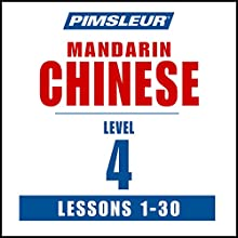 Chinese (Mandarin) Phase 4, Units 1-30: Learn to Speak and Understand Chinese (Mandarin) with Pimsleur Language Programs Speech by  Pimsleur Narrated by  Pimsleur