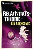 Relativitätstheorie: Ein Sachcomic (Infocomics)