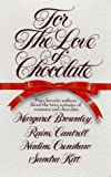 For the Love of Chocolate (0312957912) by Brownley, Margaret