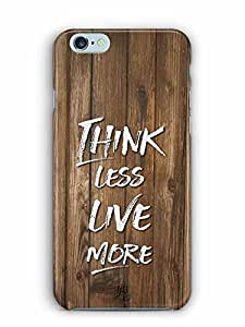 YuBingo Think Less. Live More Designer Mobile Case Back Cover for Apple iPhone 6S
