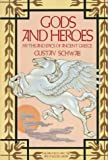 Gods and Heroes: Myths and Epics of Ancient Greece (Pantheon Fairy Tale and Folklore Library)