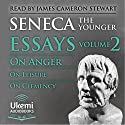 On Anger, on Leisure, on Clemency: Essays, Volume 2 Audiobook by  Seneca Narrated by James Cameron Stewart