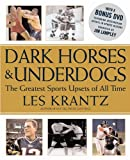 Dark Horses & Underdogs: The Greatest Sports Upsets of All Time (0446577030) by Krantz, Les
