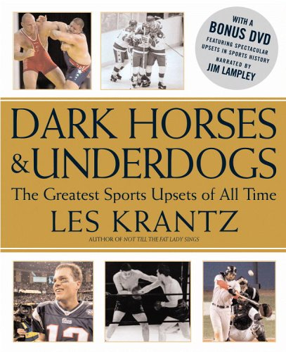 Image for Dark Horses & Underdogs: The Greatest Sports Upsets of All Time