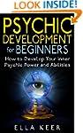 Psychic Development for Beginners: Ho...