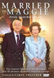 Married to Maggie - Denis Thatcher's Story [DVD]
