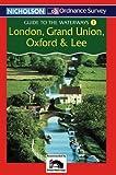 Nicholson/OS Guide to the Waterways (1) - London, Grand Union, Oxford and Lee: London, Grand Union, Oxford and Lee v. 1 (Ordnance Survey Guides to the waterways) David Perrott