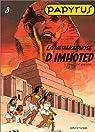 Papyrus, tome 8 : La m�tamorphose d'Imhotep