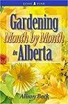 Gardening Month by Month in Alberta
