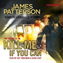 Kill Me If You Can Audiobook by James Patterson Narrated by Jeff Woodman, Jason Culp