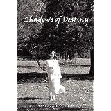 Shadows of Destiny ~ Gale Minchew