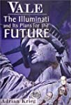 Vale: The Illuminati and Their Plans...