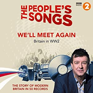 The People's Songs: We'll Meet Again | [Stuart Maconie]