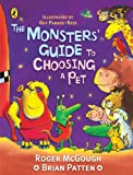 The Monsters' Guide to Choosing a Pet. Roger McGough, Brian Patten (Puffin Poetry) (0141317663) by McGough, Roger