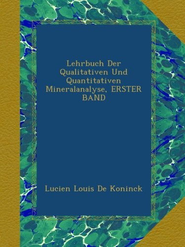 lehrbuch-der-qualitativen-und-quantitativen-mineralanalyse-erster-band