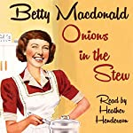 Onions in the Stew | Betty MacDonald