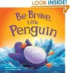 Be Brave, Little Penguin (Picture Flats)